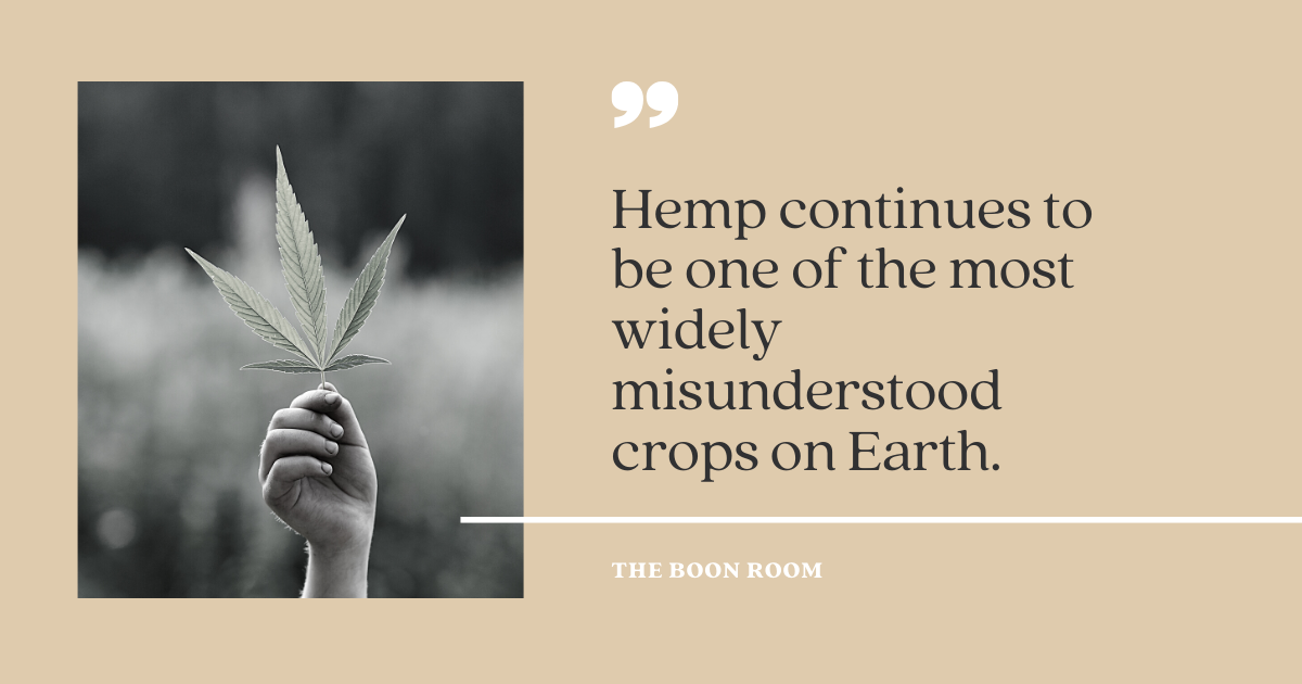 hemp continues to be one of the most widely misunderstood crops on earth